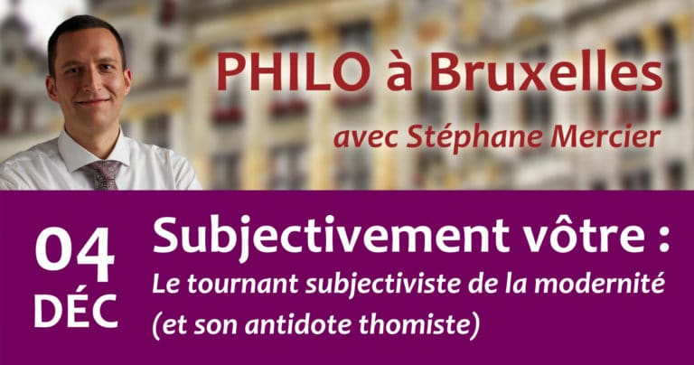 Subjectivement vôtre : Le tournant subjectiviste de la modernité (et son antidote thomiste) - Stéphane Mercier