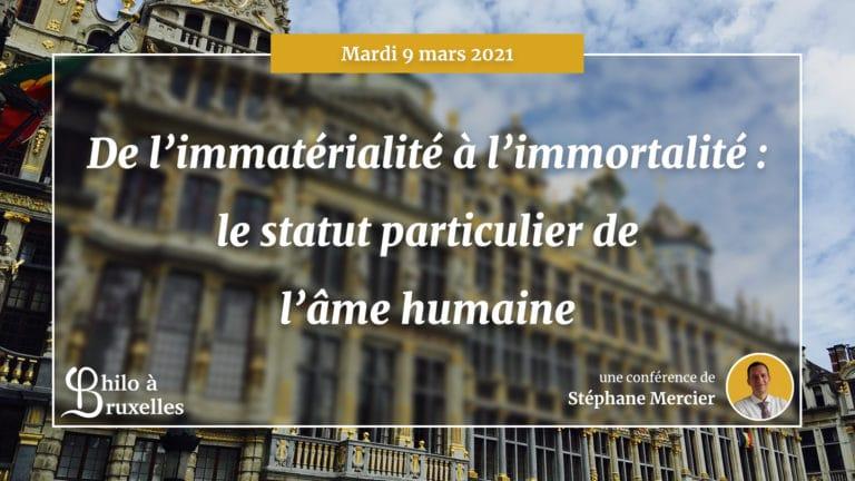 De l'immatérialité à l'immortalité : le statut particulier de l'âme humaine - Stéphane Mercier
