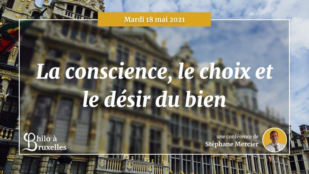 La conscience, le choix et le désir du bien - Stéphane Mercier