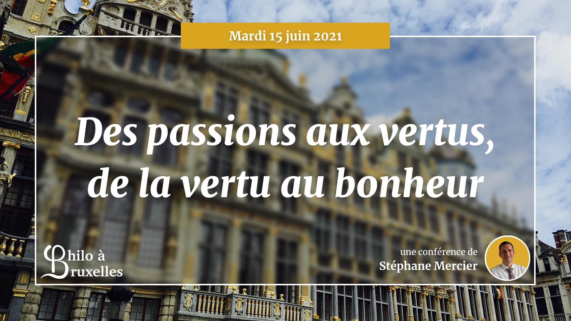 Des passions aux vertus, de la vertu au bonheur - Stéphane Mercier